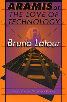 Aramis, or the Love of Technology book