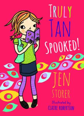 Truly Tan: #3 Spooked! by Jen Storer