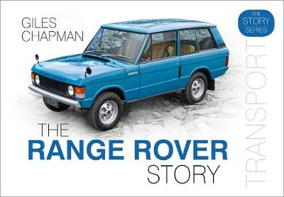 The Range Rover Story by Giles Chapman