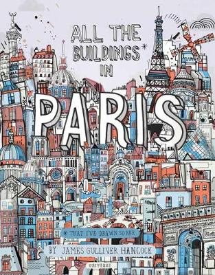 All the Buildings in Paris by James Gulliver Hancock