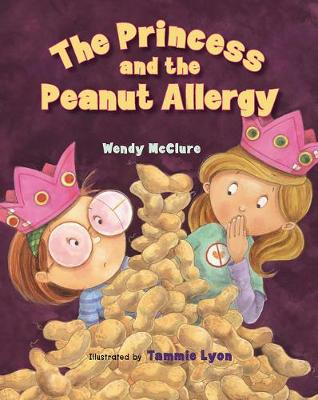 Princess and the Peanut Allergy by Wendy McClure