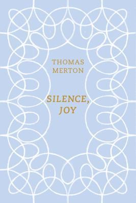 Silence, Joy by Thomas Merton