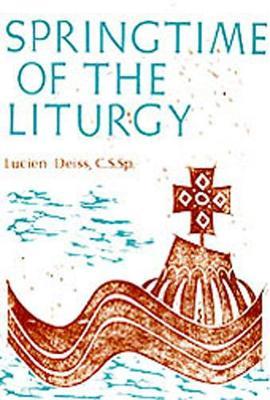 Springtime of the Liturgy by Lucien Deiss