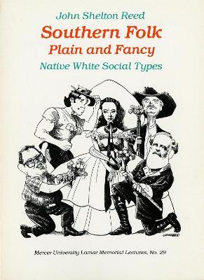 Southern Folk Plain and Fancy by John Shelton Reed