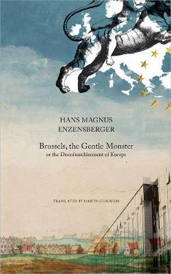 Brussels, the Gentle Monster by Hans Magnus Enzensberger