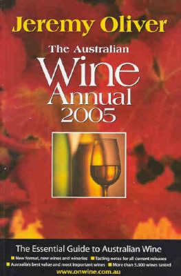 Australian Wine Annual 2005, T by Jeremy Oliver