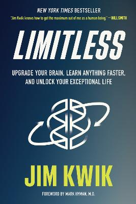 Limitless: Upgrade Your Brain, Learn Anything Faster, and Unlock Your Exceptional Life by Jim Kwik