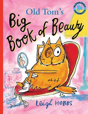Old Tom's Big Book of Beauty by Leigh Hobbs