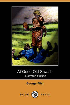 At Good Old Siwash (Illustrated Edition) (Dodo Press) book