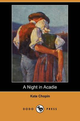 Night in Acadie (Dodo Press) book