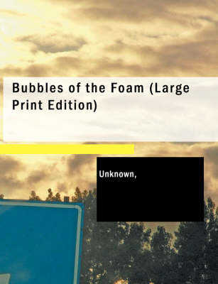 Bubbles of the Foam by Unknown