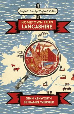 Hometown Tales: Lancashire by Jenn Ashworth
