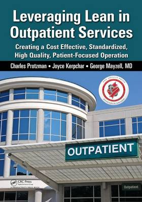 Leveraging Lean in Outpatient Clinics by Charles Protzman