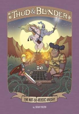 Thud & Blunder: Not-So-Heroic Knight by ,Blake Hoena