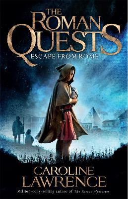 Roman Quests: Escape from Rome by Caroline Lawrence