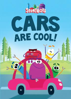 Cars Are Cool! (Storybots) book