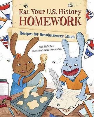 Eat Your U.S. History Homework by Ann McCallum
