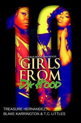 Girls From Da Hood 10 by Treasure Hernandez