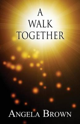 Walk Together by Angela Brown