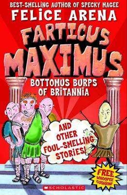 Bottomus Burps of Britannia: and Other Foul-smelling Stories by Felice Arena