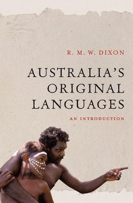 Australia'S Original Languages: An Introduction by R. M. W. Dixon