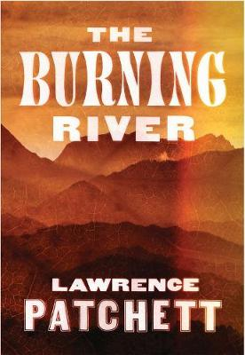 The Burning River by Lawrence Patchett