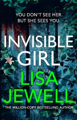 Invisible Girl: Discover the bestselling new thriller from the author of The Family Upstairs by Lisa Jewell