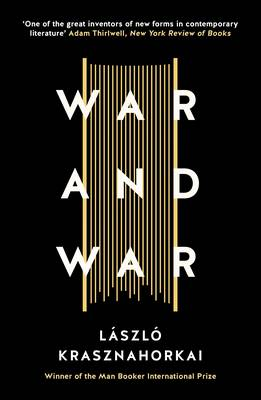 War and War by Laszlo Krasznahorkai