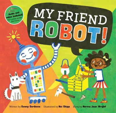 My Friend Robot! by Sunny Scribens