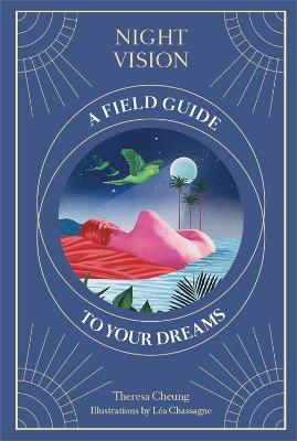 Night Vision: A Field Guide to Your Dreams book