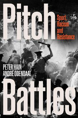 Pitch Battles: Sport, Racism and Resistance by Peter Hain