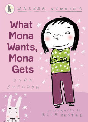 What Mona Wants, Mona Gets by Dyan Sheldon