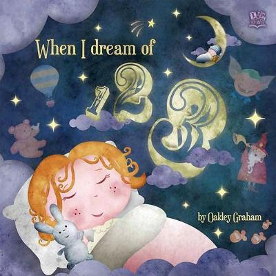 When I Dream of 123 by Oakley Graham