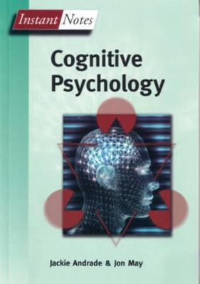 BIOS Instant Notes in Cognitive Psychology by Jon May