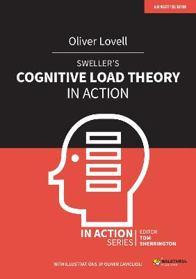 Sweller's Cognitive Load Theory in Action by Oliver Lovell