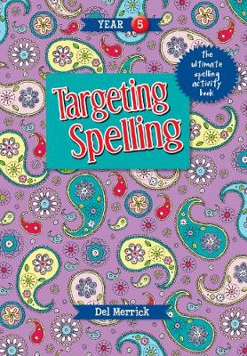 Targeting Spelling Activity Book Year 5 by Del Merrick