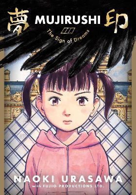 Mujirushi: The Sign of Dreams by Naoki Urasawa