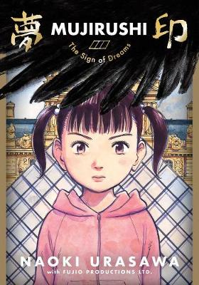 Mujirushi: The Sign of Dreams by Naoki Urasawa