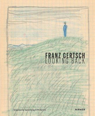 Franz Gertsch: Looking Back book