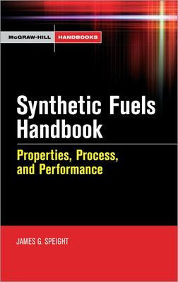 Synthetic Fuels Handbook by James Speight