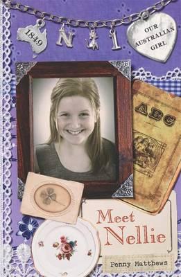 Our Australian Girl: Meet Nellie (Book 1) by Penny Matthews