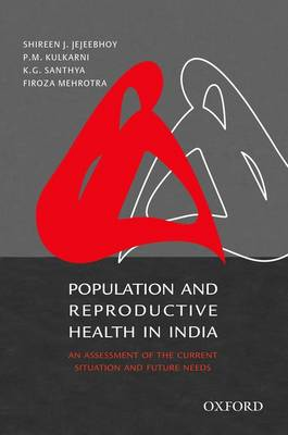 Population and Reproductive Health in India by Shireen J. Jejeebhoy