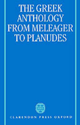 Greek Anthology from Meleager to Planudes by Alan Cameron