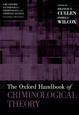 Oxford Handbook of Criminological Theory by Francis T. Cullen