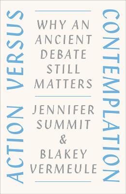 Action Versus Contemplation by Jennifer Summit