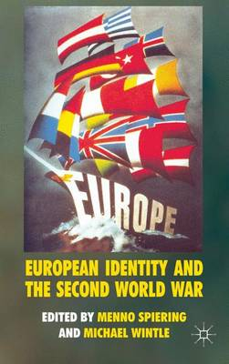 European Identity and the Second World War by Menno Spiering
