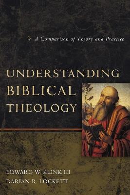 Understanding Biblical Theology by Edward W. Klink