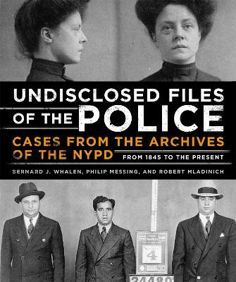 Undisclosed Files of the Police by Robert Mladinich