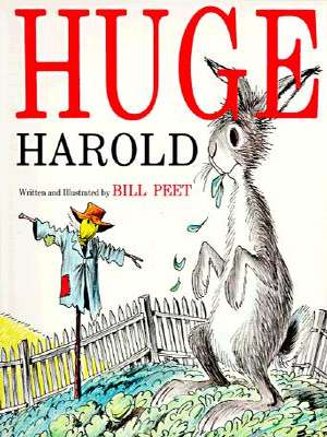 Huge Harold by Bill Peet