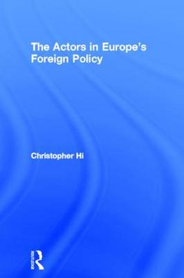 The Actors in Europe's Foreign Policy by Christopher Hill
